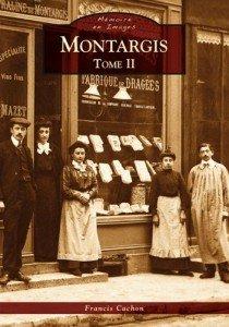 A LIRE : MONTARGIS - TOME II – Mémoires en images - éditions Alan SUTTON. dans Divers Montargis-Tome-2-210x300