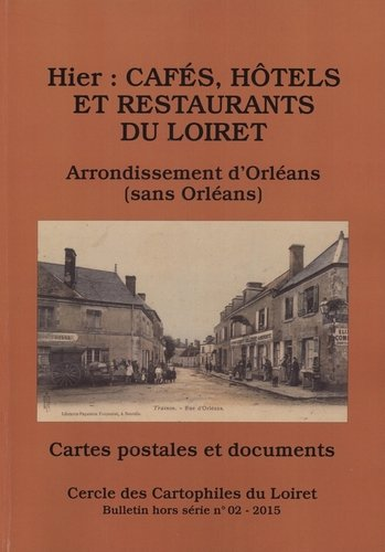 Hier Cafés Hôtels et Restaurants du Loiret arrond d'Orléans sans Orléans
